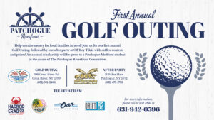First Annual Golf Outing in Patchogue, NY April 17th, tee off at 11am