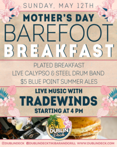 flyer for mothers day barefoot breakfast with live music by tradewinds on may 12th