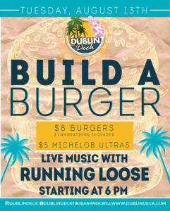 flyer for build a burger on august 13th with live music by running loose starting at 6pm