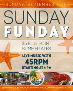 Flyer for Sunday Funday with $5 Blue Point Summer Ales and live music with 45 RPM starting at 4pm on Sunday, September 15th