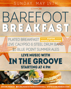 flyer for barefoot breakfast without the breakfast on may 19th with live music by in the groove starting at 4pm