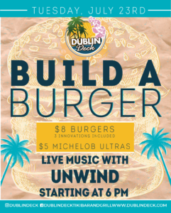 flyer for build a burger on july 23rd with live music by unwind starting at 6pm