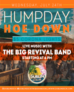 flyer for humpday hoe down on july 24th with live music by the big revival band starting at 6pm