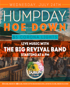 flyer for humpday hoedown on july 24th with live music by the big revival band starting at 6pm