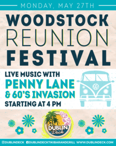 flyer for the woodstock reunion festival at dublin deck on may 27 with live music with penny lane and 60's invasion starting at 4pm