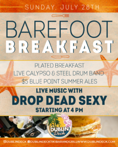 flyer for barefoot breakfast on july 28th with music by drop dead sexy starting at 4pm