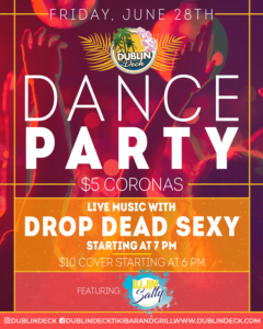flyer for dance party on june 28th with live music by drop dead sexy starting at 7pm