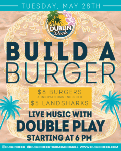 flyer for build a burger with live music by double play on may 28