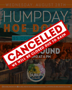 Flyer for Hump Day Hoedown event on Wednesday, August 28th, Cancelled due to the rain. Dublin Deck will be closed.