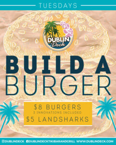 flyer for build a burger special every tuesday night at dublin deck