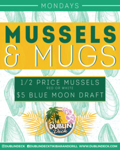 flyer for mussel and mug mondays every monday at dublin deck