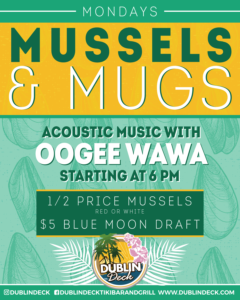 flyer for mussels and mugs monday every week at dublin deck with live acoustic music by oogee wawa starting at 6pm