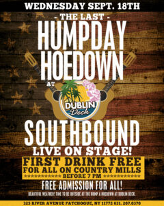 Flyer for The Last Humpday Hoedown on Wednesday, Sept. 18th with Southbound live on stage. First drink free for all on Country Mills before 7pm. Free admission for all!