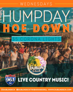 flyer for the humpday hoedown party every wednesday during the summer at dublin deck with live country music sponsored by 96.1 my country radio station