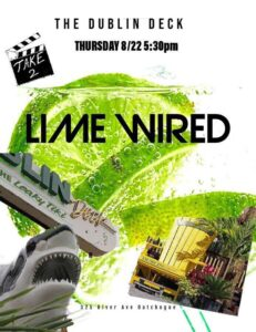 Flyer for Lime Wired at Dublin Deck on August 22nd at 5:30pm