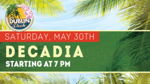 flyer for live music with decadia on may 30th at 7pm