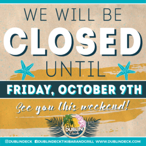 We Will Be Closed until Friday, October 9th