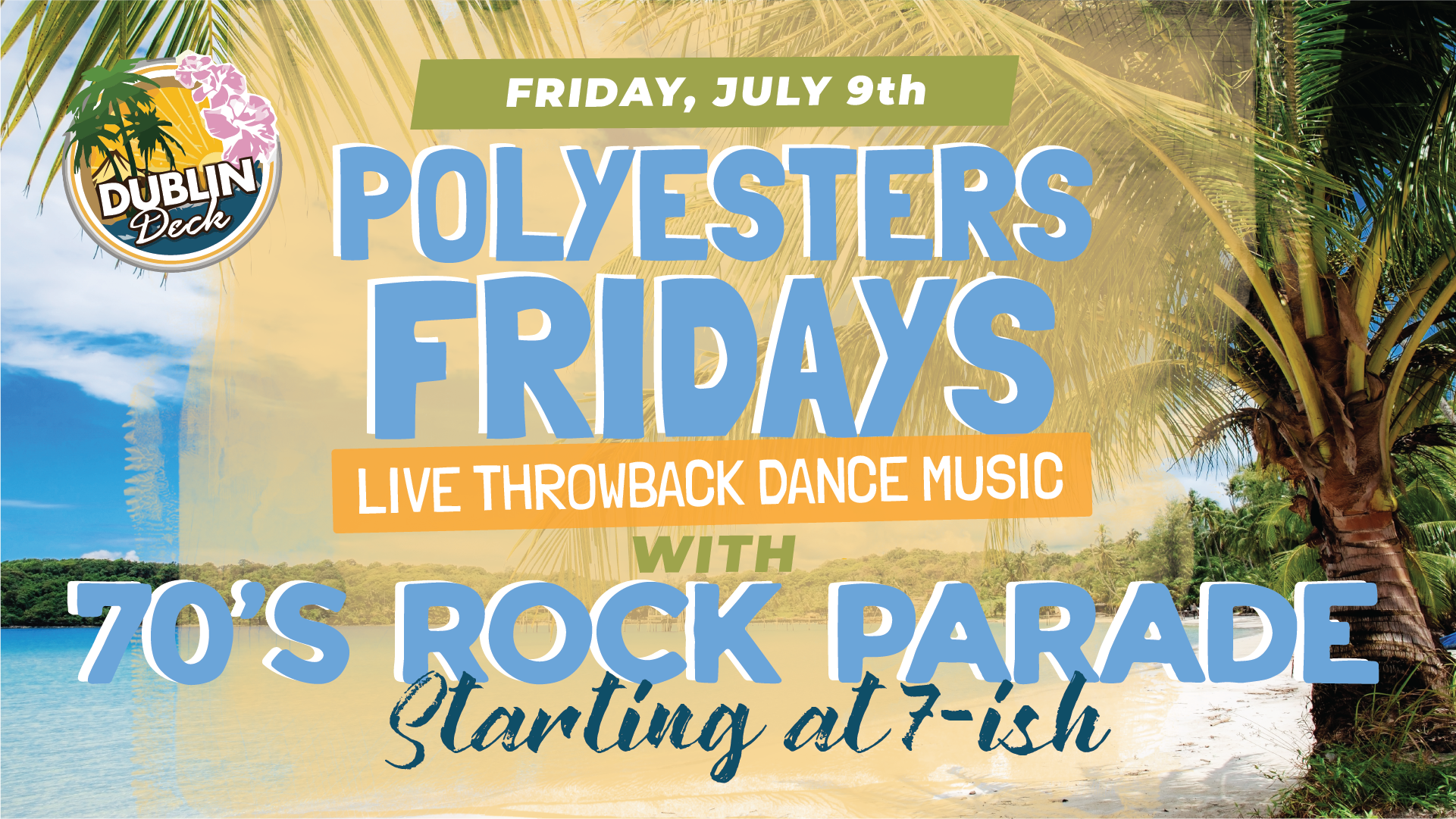 Friday July 9th with 70's Rock Parade 7:00 PM